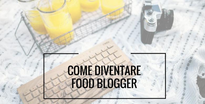 regole per diventare food blogger di successo